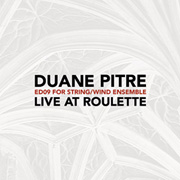 ED09 (for string/wind ensemble): Live at Roulette